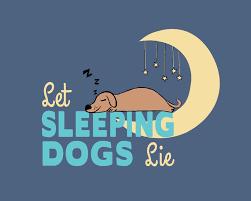 ACET Let sleeping dogs lie